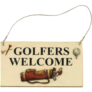 """Golfers Welcome"" Bordje"